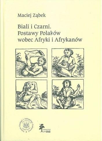Okładka książki Biali i Czarni. Postawy Polaków wobec Afryki i Afrykanów