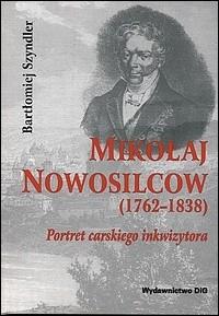 Okładka książki Mikołaj Nowosilcow (1762-1838). Portret carskiego inkwizytora