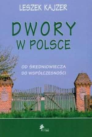 Okładka książki Dwory w Polsce. Od średniowiecza do współczesności