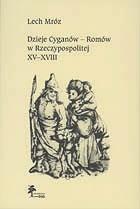 Okładka książki Dzieje Cyganów - Romów w Rzeczypospolitej, XV-XVIII w.