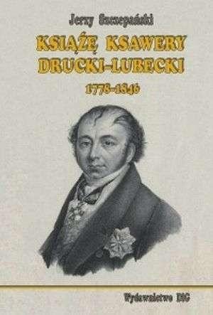 Okładka książki Książę Ksawery Drucki-Lubecki (1778-1846)