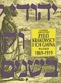 Okładka książki Żydzi krakowscy i ich gmina w latach 1869-1919