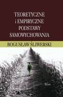 Okładka książki Teoretyczne i empiryczne podstawy samowychowania