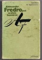 Aleksander Fredro jest w złym humorze