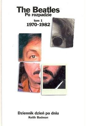 Okładka książki The Beatles Po Rozpadzie Tom 1 1970-1982