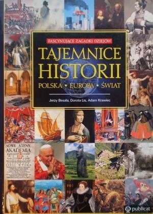 Okładka książki Tajemnice historii. Polska. Europa. Świat