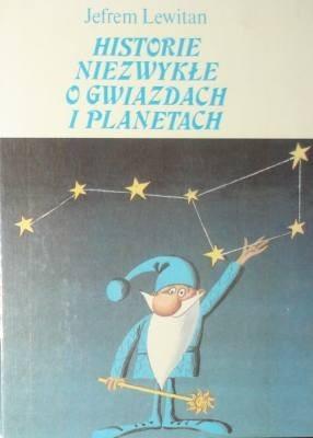 Okładka książki Historie niezwykłe o gwiazdach i planetach