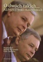O dwóch takich... Alfabet braci Kaczyńskich