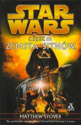 Okładka książki Gwiezdne wojny. Część III: Zemsta Sithów