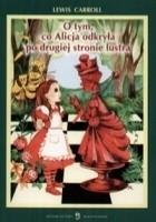 O tym, co Alicja odkryła po drugiej stronie lustra