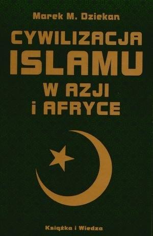 Okładka książki Cywilizacja islamu w Azji i Afryce