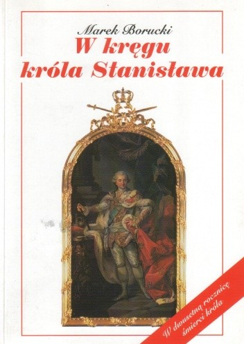 Okładka książki W kręgu króla Stanisława