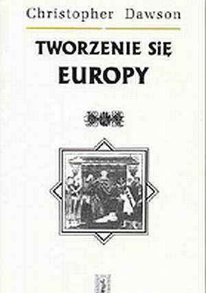 Okładka książki Tworzenie się Europy