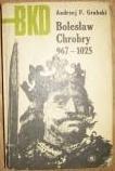 Okładka książki Bolesław Chrobry 967 - 1025