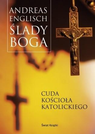 Okładka książki Ślady Boga. Cuda Kościała Katolickiego.