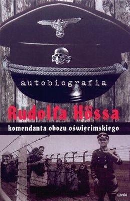 Okładka książki Autobiografia Rudolfa Hössa komendanta obozu oświęcimskiego