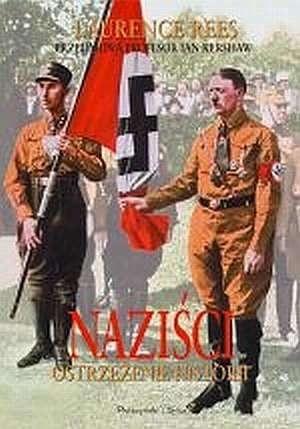 Okładka książki Naziści. Ostrzeżenie historii