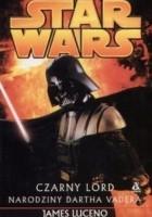 Czarny Lord: Narodziny Dartha Vadera