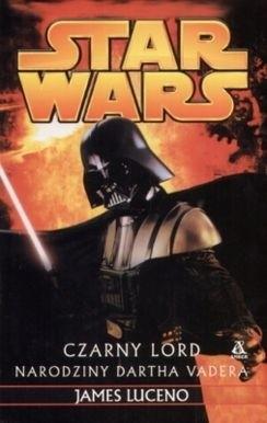 Okładka książki Czarny Lord: Narodziny Dartha Vadera