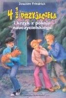 Okładka książki 4 1/2 przyjaciela i krzyk z pokoju nauczycielskiego