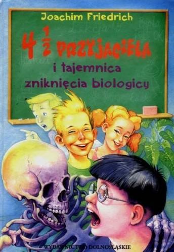 Okładka książki 4 1/2 przyjaciela i tajemnica zniknięcia biologicy