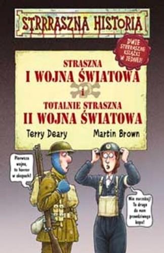 Okładka książki Straszna I wojna światowa i totalnie straszna II wojna światowa
