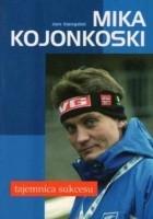 Mika Kojonkoski. Tajemnica sukcesu