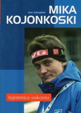 Okładka książki Mika Kojonkoski. Tajemnica sukcesu