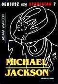 Okładka książki Michael Jackson Geniusz czy szarlatan