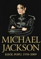 Michael Jackson. Król popu 1958-2009