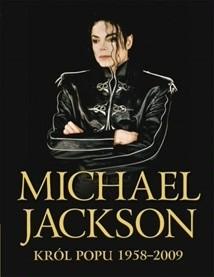 Okładka książki Michael Jackson. Król popu 1958-2009