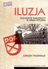 Okładka książki Iluzja. Żołnierze radzieccy w armii Hitlera