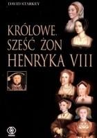 Królowe: Sześć żon Henryka VIII