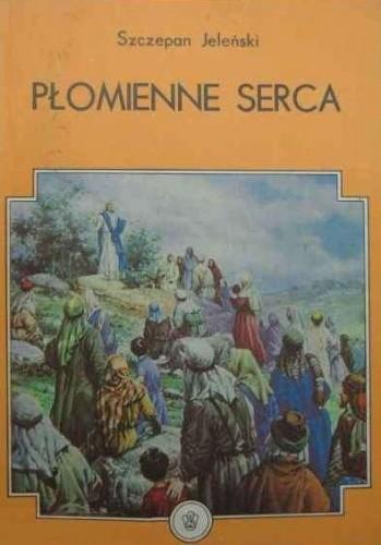 Okładka książki Płomienne serca: opowieści ewangeliczne