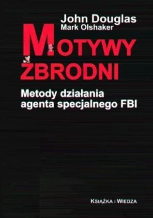 Okładka książki Motywy zbrodni. Metody działania agenta specjalnego FBI
