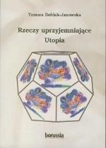 Okładka książki Rzeczy uprzyjemniające. Utopia