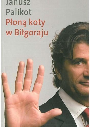 Okładka książki Płoną koty w Biłgoraju