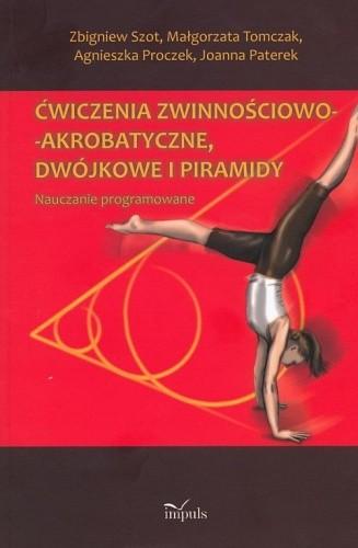 Okładka książki Ćwiczenia zwinnościowo-akrobatyczne, dwójkowe i piramidy