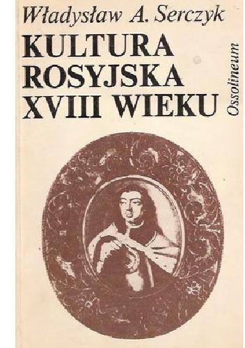 Okładka książki Kultura rosyjska XVIII wieku