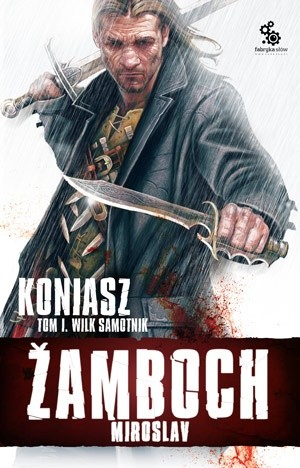 Okładka książki Koniasz. Wilk samotnik, t.1