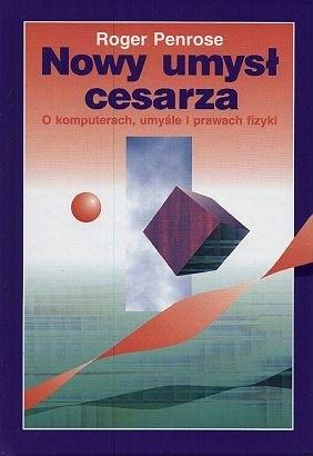 Okładka książki Nowy umysł cesarza. O komputerach, umysle i prawach fizyki