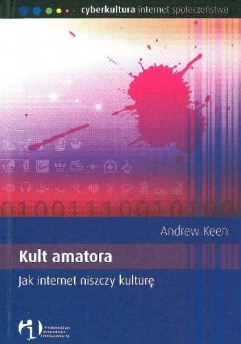 Okładka książki Kult Amatora – Jak Internet niszczy Kulturę