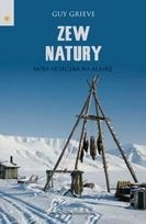 Okładka książki Zew natury. Moja ucieczka na Alaskę.