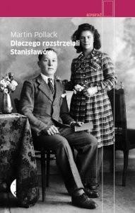 Okładka książki Dlaczego rozstrzelali Stanisławów