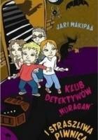 Klub Detektywów Huragan i straszliwa piwnica