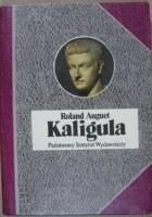 Kaligula czyli władza w ręku dwudziestolatka.