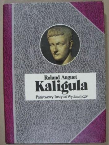 Okładka książki Kaligula czyli władza w ręku dwudziestolatka.