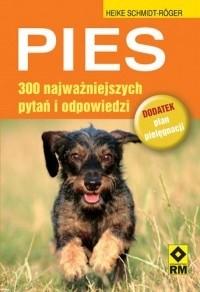 Okładka książki Pies. 300 najważniejszych pytań i odpowiedzi