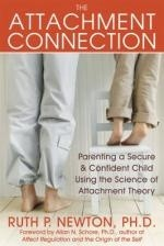 Okładka książki The Attachment Connection: Parenting a Secure and Confident Child Using the Science of Attachment Theory