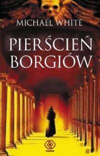 Okładka książki Pierścień Borgiów
